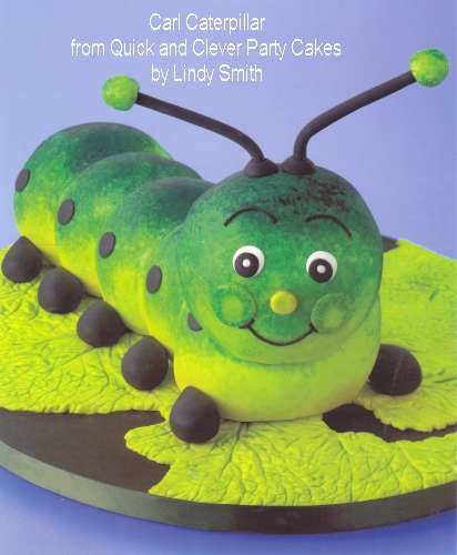 Carl the catepillar from quick and clever party cakes book