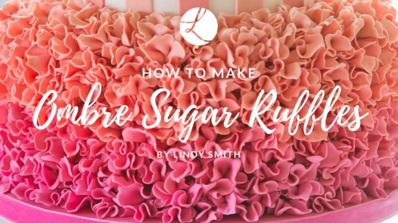 How to make ombre sugar ruffles for fashion-forward flamboyant cakes