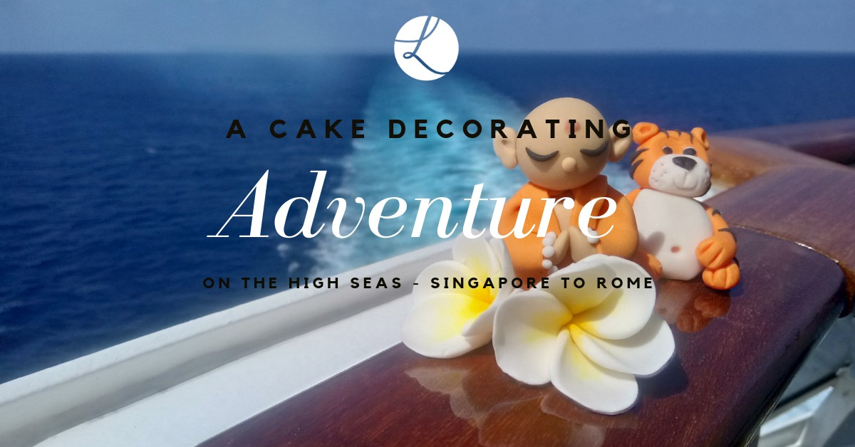 A cake decorating adventure on the high seas - Singapore to Rome